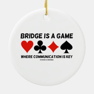 Bridge Is A Game Where Communication Is Key Round Ceramic Decoration