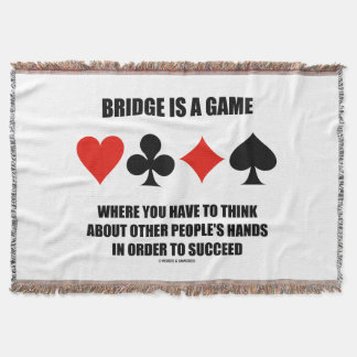 Bridge Is A Game Where Think Other People's Hands Throw Blanket