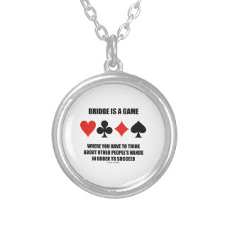 Bridge Is A Game Where You Have To Think About Round Pendant Necklace