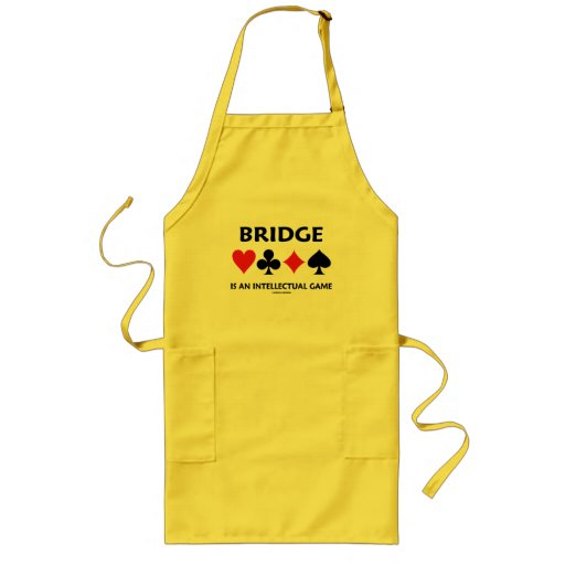 Bridge Is An Intellectual Game (Four Card Suits) Apron
