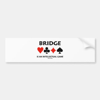 Bridge Is An Intellectual Game (Four Card Suits) Bumper Sticker