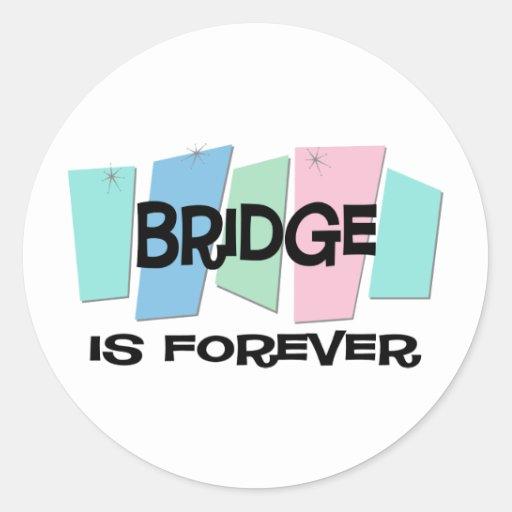Bridge Is Forever Round Stickers
