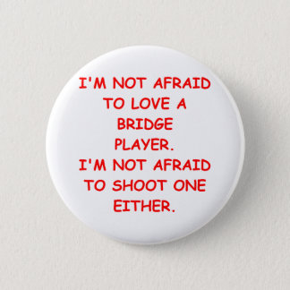 bridge joke 6 cm round badge
