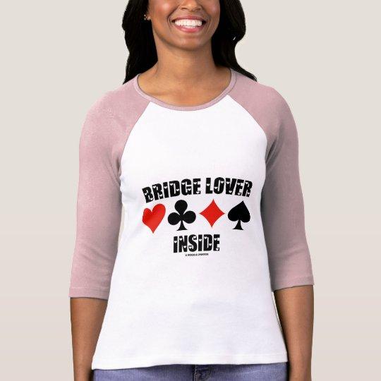 Bridge Lover Inside (Duplicate Bridge Attitude) T-Shirt