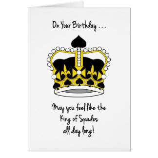 Bridge Player's Birthday-Feel Like King of Spades Greeting Cards