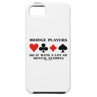 Bridge Players Do It With A Lot Of Mental Stamina Case For The iPhone 5