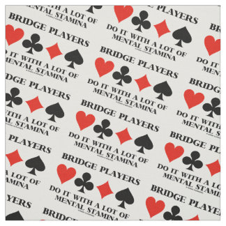 Bridge Players Do It With A Lot Of Mental Stamina Fabric