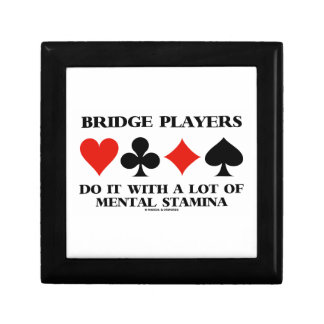 Bridge Players Do It With A Lot Of Mental Stamina Small Square Gift Box