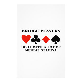 Bridge Players Do It With A Lot Of Mental Stamina Stationery Paper