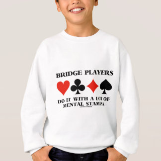 Bridge Players Do It With A Lot Of Mental Stamina Tshirt