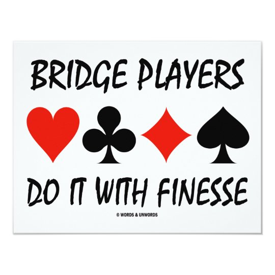 Bridge Players Do It With Finesse Four Card