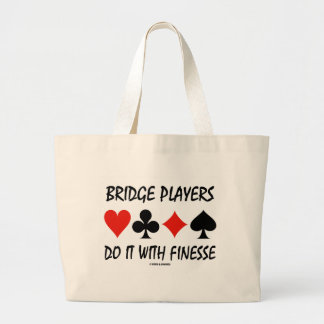 Bridge Players Do It With Finesse Four Card Suits Large Tote Bag
