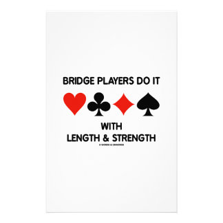 Bridge Players Do It With Length & Strength Stationery Paper