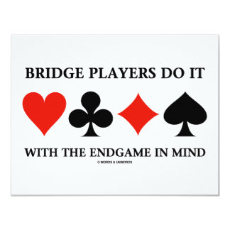 Bridge Players Do It With The Endgame In Mind 11 Cm X 14 Cm Invitation Card