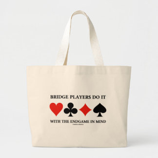 Bridge Players Do It With The Endgame In Mind Bags