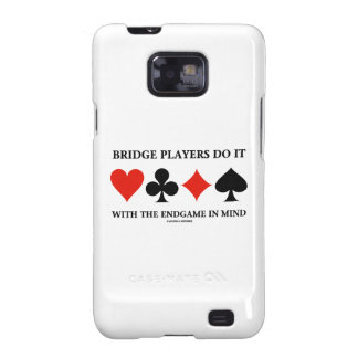 Bridge Players Do It With The Endgame In Mind Samsung Galaxy SII Covers