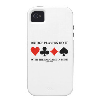 Bridge Players Do It With The Endgame In Mind Case-Mate iPhone 4 Case