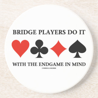 Bridge Players Do It With The Endgame In Mind Drink Coaster