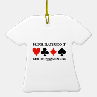 Bridge Players Do It With The Endgame In Mind Ceramic T-Shirt Decoration