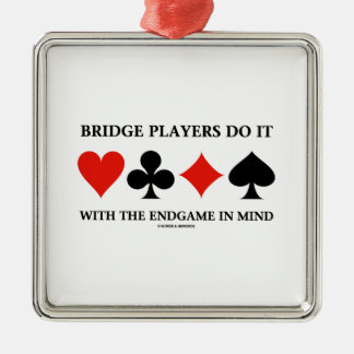 Bridge Players Do It With The Endgame In Mind Silver-Colored Square Decoration
