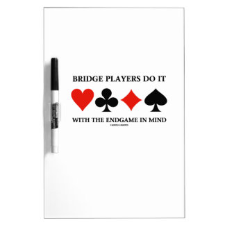 Bridge Players Do It With The Endgame In Mind Dry Erase Whiteboards