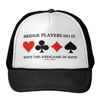Bridge Players Do It With The Endgame In Mind Trucker Hats