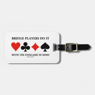 Bridge Players Do It With The Endgame In Mind Tag For Bags