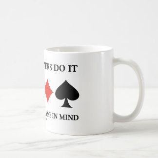 Bridge Players Do It With The Endgame In Mind Coffee Mugs