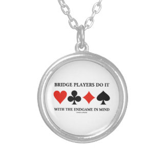 Bridge Players Do It With The Endgame In Mind Pendant