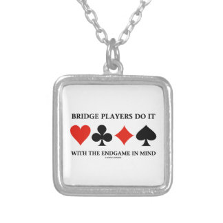 Bridge Players Do It With The Endgame In Mind Personalized Necklace