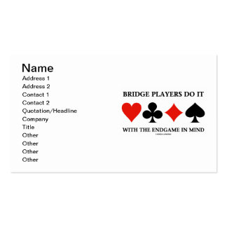 Bridge Players Do It With The Endgame In Mind Pack Of Standard Business Cards