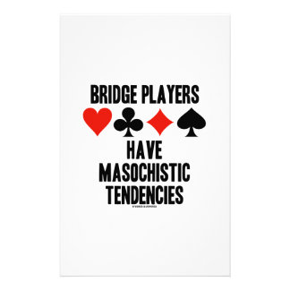 Bridge Players Have Masochistic Tendencies Stationery Paper
