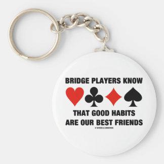 Bridge Players Know Good Habits Best Friends Basic Round Button Key Ring