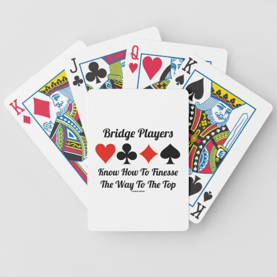 Bridge Players Know How To Finesse The Way