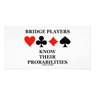 Bridge Players Know Their Probabilities Custom Photo Card