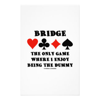 Bridge The Only Game Where I Enjoy Being The Dummy Customized Stationery