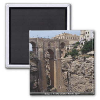 Bridge to the Old Quarter, Ronda, Spain Magnet