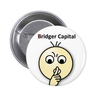 Bridger Capital...Shh (Badge) 6 Cm Round Badge