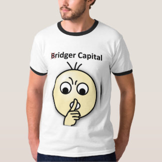 Bridger Capital...Shh Shirt