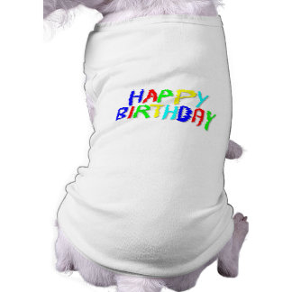 Bright and Colorful. Happy Birthday. Pet T Shirt