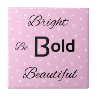 Bright Bold Beautiful inspire pink Tile