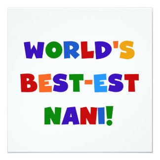 Bright Colors Best-est Nani T-shirts and Gifts 13 Cm X 13 Cm Square Invitation Card