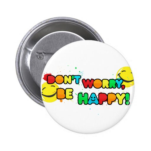 bright don't worry be happy smiley face design pinback button