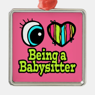 Bright Eye Heart I Love Being a Babysitter Christmas Ornament