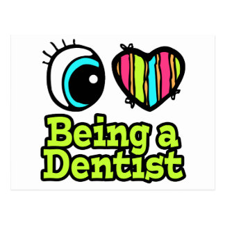 Bright Eye Heart I Love Being a Dentist Post Card