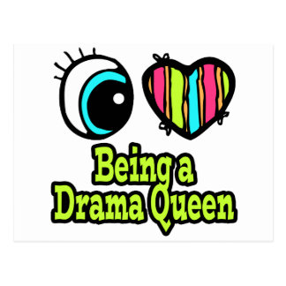 Bright Eye Heart I Love Being a Drama Queen Postcard