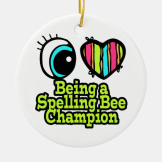 Bright Eye Heart I Love Being a Spelling Bee Champ Christmas Ornament