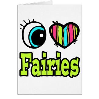 Bright Eye Heart I Love Fairies Greeting Card