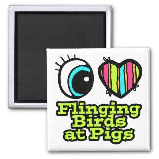 Bright Eye Heart I Love Flinging Birds at Pigs Fridge Magnets