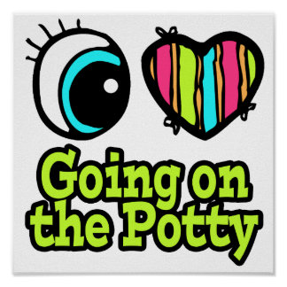 Bright Eye Heart I Love Going on the Potty Poster
